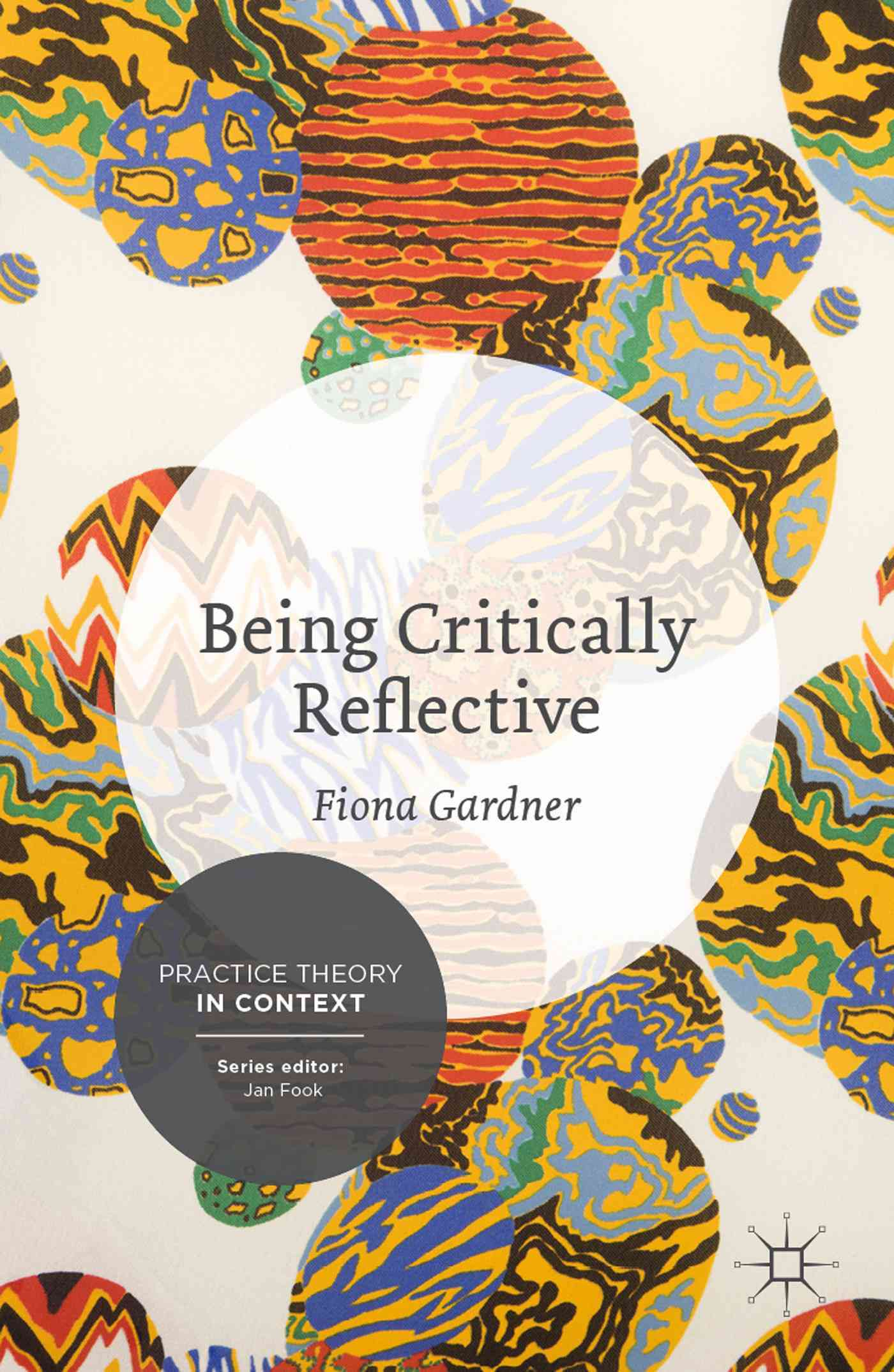 Being Critically Reflective By Gardner, Fiona